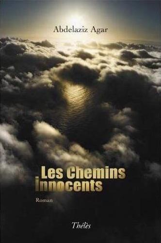""" Les chemins innocents "" par Abdelaziz AGAR Agar.1-3c01185"